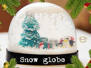 Видео мастер-класс: мастерим снежный шар. Ярмарка Мастеров - ручная работа, handmade.