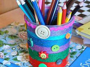 Как просто сделать симпатичную карандашницу. Ярмарка Мастеров - ручная работа, handmade.