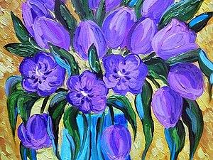 Тюльпаны для Светланы. Холст масло 30 на 40   Ярмарка Мастеров - ручная работа, handmade