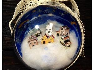 Новогодний шарик «Сказочная деревушка» - волшебство своими руками! | Ярмарка Мастеров - ручная работа, handmade