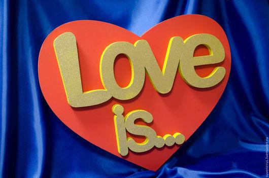 """Интерьерные слова ручной работы. Ярмарка Мастеров - ручная работа. Купить """"Love is..."""" Изделие из пенопласта. Handmade."""