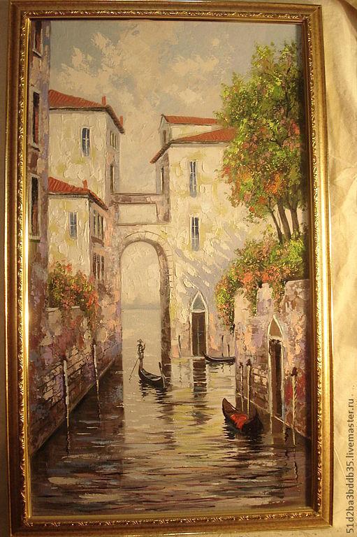 Город ручной работы. Ярмарка Мастеров - ручная работа. Купить Венеция. Handmade. Картина, картина маслом, венеция, живопись в подарок