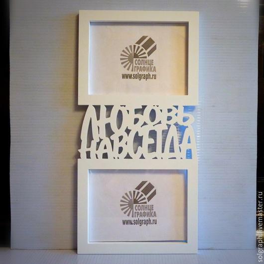 """Фоторамки ручной работы. Ярмарка Мастеров - ручная работа. Купить Рамка для фотографий """"Любовь навсегда"""". Handmade. Любовь, рамка для фотографий"""
