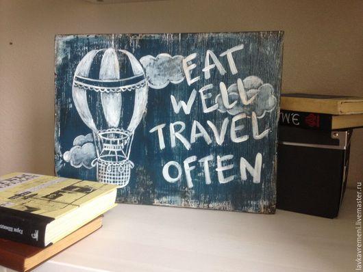 """Интерьерные слова ручной работы. Ярмарка Мастеров - ручная работа. Купить деревянный постер """"Eat well travel often"""". Handmade."""