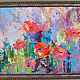 the painting 'poppies after the rain' (oil on canvas). Pictures. Multicolor Gallery. Online shopping on My Livemaster.  Фото №2