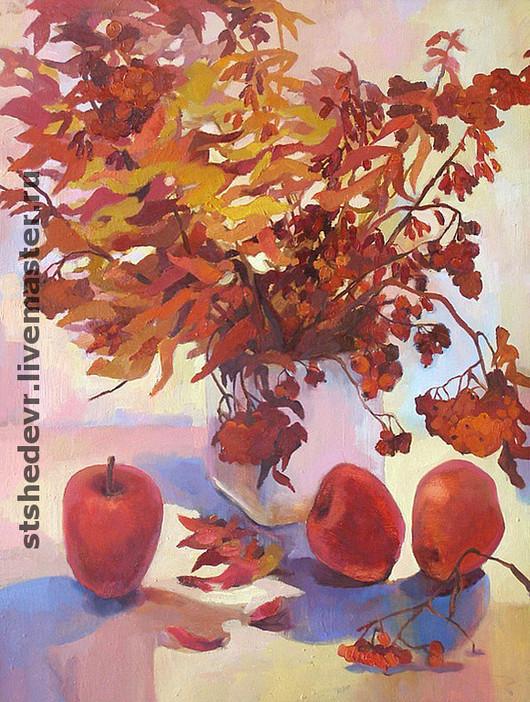 """Натюрморт ручной работы. Ярмарка Мастеров - ручная работа. Купить картина маслом """"Краски осени"""". Handmade. Осень, Рябина, яблоки"""