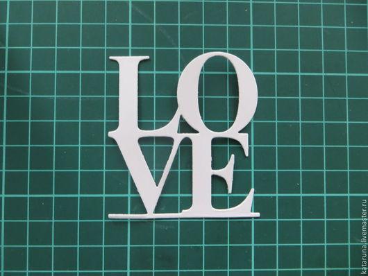 Открытки и скрапбукинг ручной работы. Ярмарка Мастеров - ручная работа. Купить Вырубка надпись Love. Handmade. Вырубка любовь, любовь