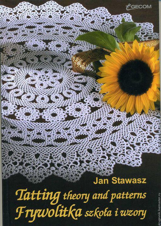 Обучающие материалы ручной работы. Ярмарка Мастеров - ручная работа. Купить Книга по фриволите Jan Stawasz Tatting Theory and patterns. Handmade.
