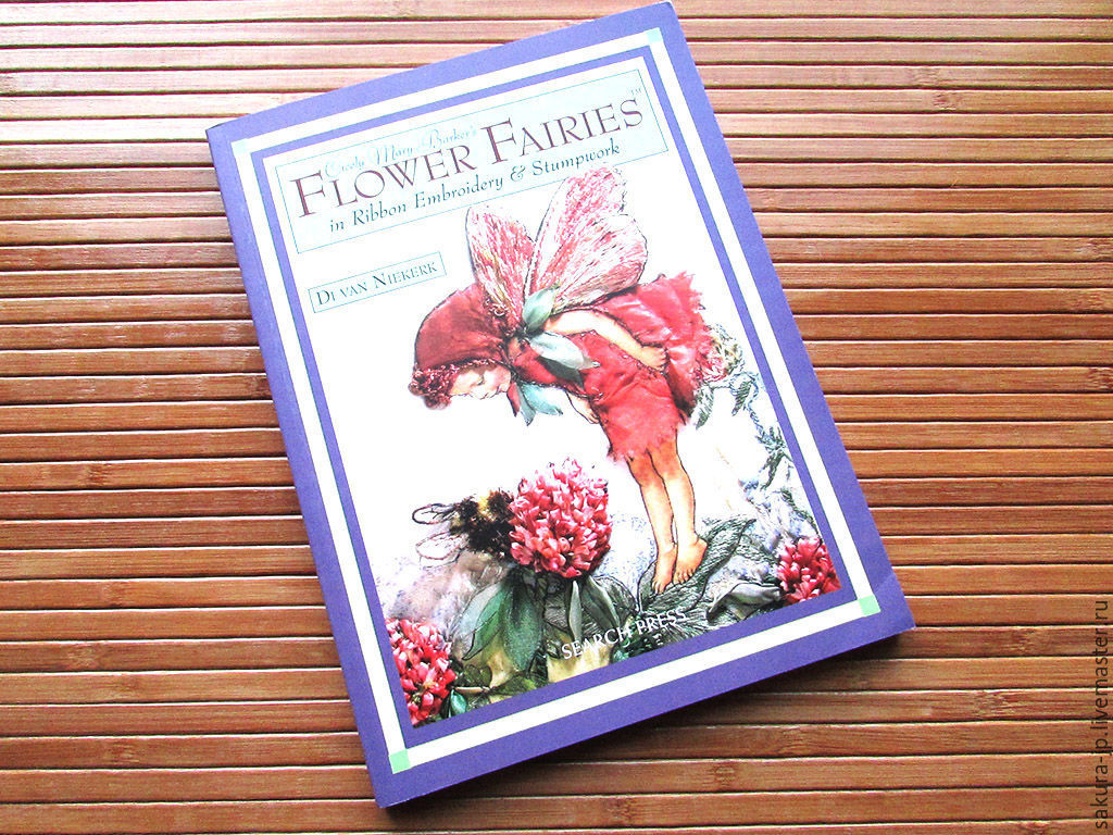 The book on embroidery ribbon Flower Fairies in Ribbon Embroidery and Stumpwork. ` SAKURA` - materials for citadele.