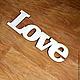 """Интерьерные слова ручной работы. Заказать Cлово из фанеры """"Love"""". Счастье хомяка. Ярмарка Мастеров. Слова из дерева, слова на заказ"""