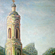 живопись картина: Георгиевская колокольня (парк Коломенский)