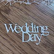 Материалы для творчества handmade. Livemaster - original item !Cutting for scrapbooking Words,Lettering,Text, WEDDING DAY. Handmade.