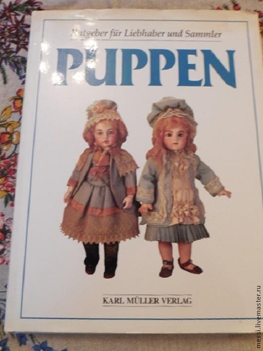 """Обучающие материалы ручной работы. Ярмарка Мастеров - ручная работа. Купить Книга об антикварных куклах  """"Puppen"""" на немецком. Handmade."""