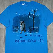 "Одежда handmade. Livemaster - original item T-shirt ""You are welcome"", hand-painted. Handmade."