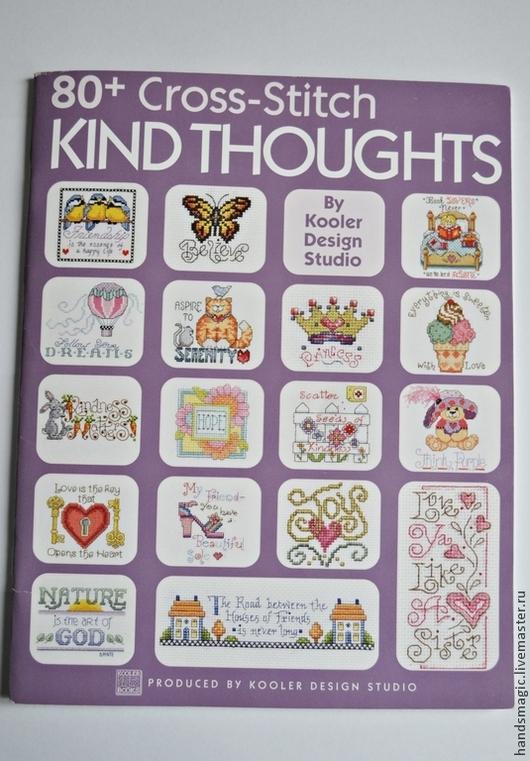Вышивка ручной работы. Ярмарка Мастеров - ручная работа. Купить Книга 80+ Cross Stitch Kind Thoughts. Handmade. Книга