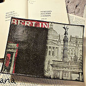 """Канцелярские товары ручной работы. Ярмарка Мастеров - ручная работа """"Прощай, Берлин...""""Обложка на паспорт, загранпспорт, автодокументы. Handmade."""