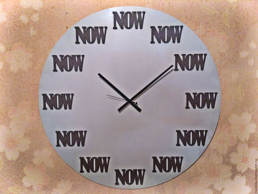 """Часы для дома ручной работы. Ярмарка Мастеров - ручная работа. Купить Большие настенные часы """"Now Now Now"""". Handmade."""