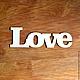 """Интерьерные слова ручной работы. Cлово из фанеры """"Love"""". Счастье хомяка. Интернет-магазин Ярмарка Мастеров. Слово из дерева"""