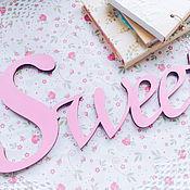 """Для дома и интерьера ручной работы. Ярмарка Мастеров - ручная работа Надпись из дерева """"Sweet"""". Handmade."""