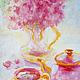 """Натюрморт в розовых тонах """"Чаепитие"""""""