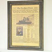 Картины и панно ручной работы. Ярмарка Мастеров - ручная работа Винтажное панно Титаник, старинная газета, история лайнера Титаника. Handmade.
