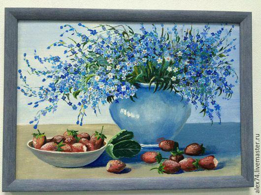 Картины цветов ручной работы. Ярмарка Мастеров - ручная работа. Купить Цветы и клубника. Handmade. Синий, незабудки, клубника, натюрморт