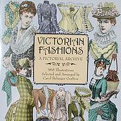 Материалы для творчества ручной работы. Ярмарка Мастеров - ручная работа Книга Victorian Fashions: A Pictorial Archive. Handmade.