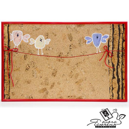 Животные ручной работы. Ярмарка Мастеров - ручная работа. Купить Доска для записей «Пташки на верёвочке». Handmade. Пробка, пробковое дерево
