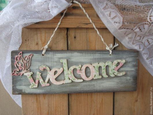 """Интерьерные слова ручной работы. Ярмарка Мастеров - ручная работа. Купить интерьерная табличка  """"Welcome"""". Handmade. Интерьерная табличка, welcome"""