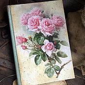 """Канцелярские товары ручной работы. Ярмарка Мастеров - ручная работа Блокнот для записей """" Любимые розы"""" в стиле Винтаж. Handmade."""