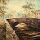 """Город ручной работы. Ярмарка Мастеров - ручная работа. Купить Картина  """"Утро старого моста"""". Handmade. Осень, животные, голубь"""
