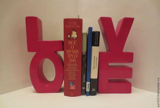 Элементы интерьера ручной работы. Подставка для книг `LOVE`  Юрий Зубков