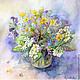Картины цветов ручной работы. Ярмарка Мастеров - ручная работа. Купить Букет первоцветов. Handmade. Цветы, весна, нежность, букет