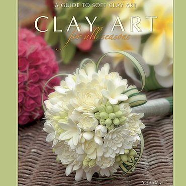 Материалы для творчества ручной работы. Ярмарка Мастеров - ручная работа Книга Clay art for all seasons. Handmade.
