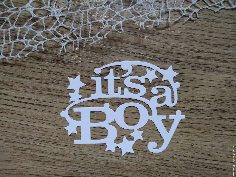 !Cutting for scrapbooking IT is a BOY /IT's a boy -cardboard design, Scrapbooking cuttings, Mytishchi,  Фото №1
