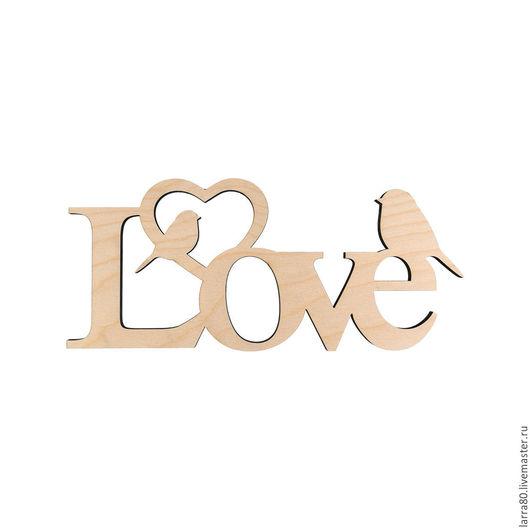 Интерьерные слова ручной работы. Ярмарка Мастеров - ручная работа. Купить Слово интерьерное Love. Handmade. Слова, слово-заготовка