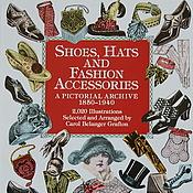 Материалы для творчества ручной работы. Ярмарка Мастеров - ручная работа Книга Shoes, Hats and Fashion Accessories 1850-1940. Handmade.