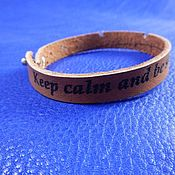 Украшения handmade. Livemaster - original item Leather bracelet with engraved Keep calm and be strong. Handmade.