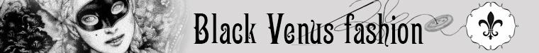 Black Venus fashion