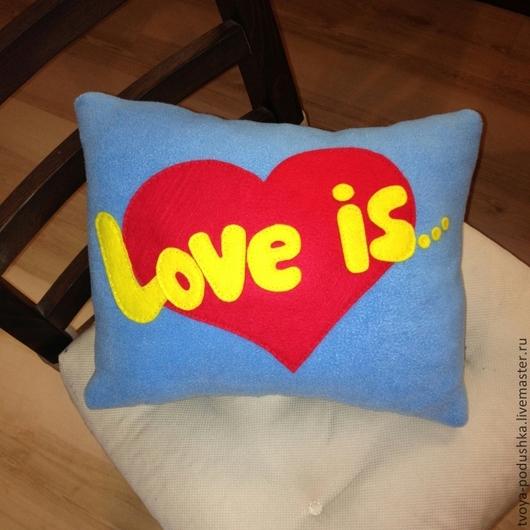 """Подарки для влюбленных ручной работы. Ярмарка Мастеров - ручная работа. Купить Подушка """"Love is..."""". Handmade. Голубой, подушечка"""
